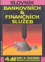 Slovník bankovních & finančních služeb                         (Díl 4)