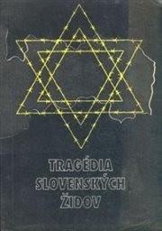 Tragédia slovenských Židov