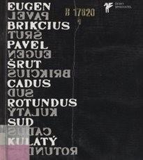 Cadus rotundus - Sud kulatý