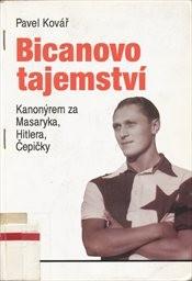 Bicanovo tajemství aneb Kanonýrem za Masaryka, Hitlera i Čepičky
