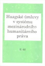 Haagské úmluvy v systému mezinárodního humanitárního práva                         (Díl 2)