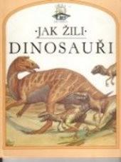 Jak žili dinosauři
