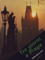 Tre giorni a Praga