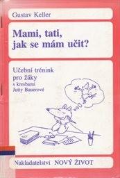 Mami, tati, jak se mám učit?