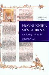 Právní kniha města Brna z poloviny 14. století                         ([Díl] 2)