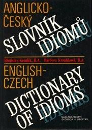 Anglicko-český slovník idiomů a ustálených rčení metaforických, obrazných a lidových