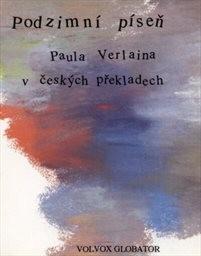 Podzimní píseň Paula Verlaina v českých překladech
