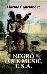 Negro Folk Music, U.S.A.