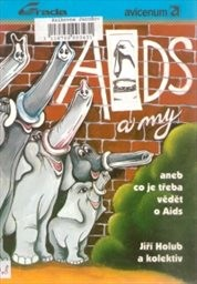 AIDS a my aneb Co je třeba vědět o AIDS