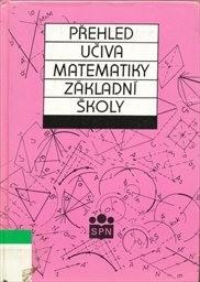Přehled učiva matematiky základní školy
