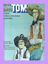 Prcek Tom a Dlouhán Tom a jiné velice americké pohádky