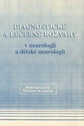 Diagnostické a léčebné rozvahy v neurologii a dětské neurologii