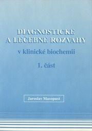 Diagnostické a léčebné rozvahy v klinické biochemii                         (Část 1)