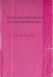 Vývoj státní správy v dokumentech                         (Část 1 (do roku 1945))