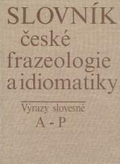 Slovník české frazeologie a idiomatiky                         ([Díl 3],)