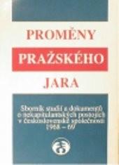 Proměny Pražského jara 1968-1969