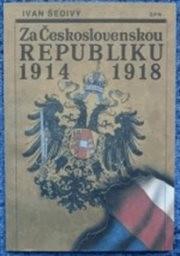 Za Československou republiku 1914-1918