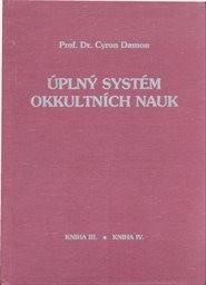 Úplný systém okkultních nauk                         (Kniha 3, Kniha 4)