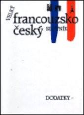 Velký francouzsko-český slovník                         ([Díl 3], Dodatky)