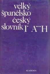 Velký španělsko-český slovník                         (1. díl, A-H)