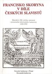 Francisko Skoryna v díle českých slavistů