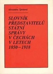 Slovník představitelů státní správy v Čechách 1850-1918