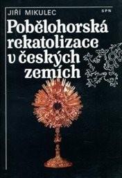 Pobělohorská rekatolizace v českých zemích