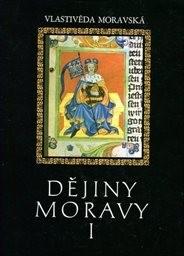Dějiny Moravy                         (Díl 1,)