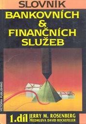 Slovník bankovních & finančních služeb                         (Díl 1)