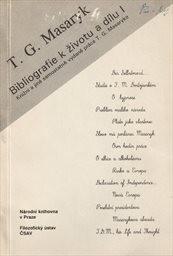 T. G. Masaryk. Bibliografie k životu a dílu                         (Díl 1)