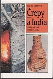 Črepy a ĺudia alebo všedná archeológia