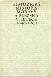 Historický místopis Moravy a Slezska v letech 1848-1960                         (Sv. 12)