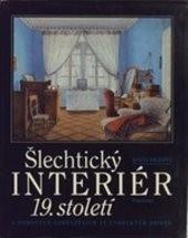 Šlechtický interiér 19.století v dobových zobrazeních ze zámeckých sbírek