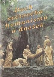 Duch světového humanismu a dnešek