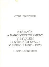 Populační a národnostní změny v bývalém Sovětském svazu v letech 1897-1970                         ([Díl] 1,)