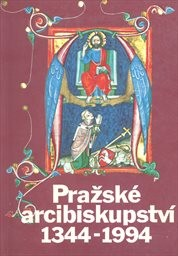 Pražské arcibiskupství 1344-1994