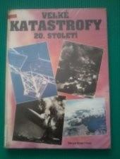 Velké katastrofy 20.století