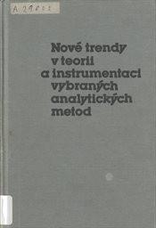 Nové trendy v teorii a instrumentaci vybraných analytických metod