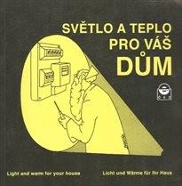 Světlo a teplo pro váš dům