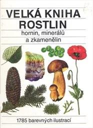 Velká kniha rostlin, hornin, minerálů a zkamenělin