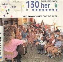 130 didaktických her pro skupiny dětí od 3 do 8 let