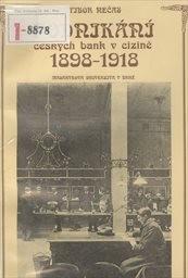 Podnikání českých bank v cizině 1898-1918