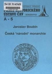 """Česká """"národní"""" monarchie"""
