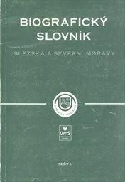 Biografický slovník Slezska a severní Moravy                         (Seš. 1.)