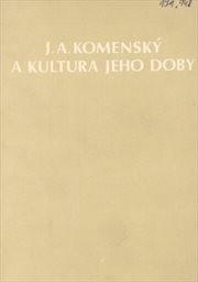J. A. Komenský a kultura jeho doby