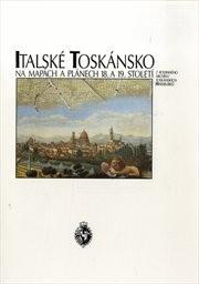 Italské Toskánsko na mapách a plánech 18. a 19. století