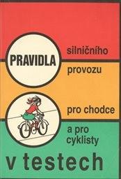Pravidla silničního provozu pro chodce a pro cyklisty v testech