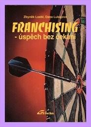 Franchising - úspěch bez čekání