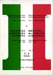 Roudnická lobkovická knihovna                         (Sv. 7, T-Z, Dodatky)