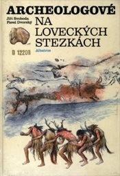 Archeologové na loveckých stezkách